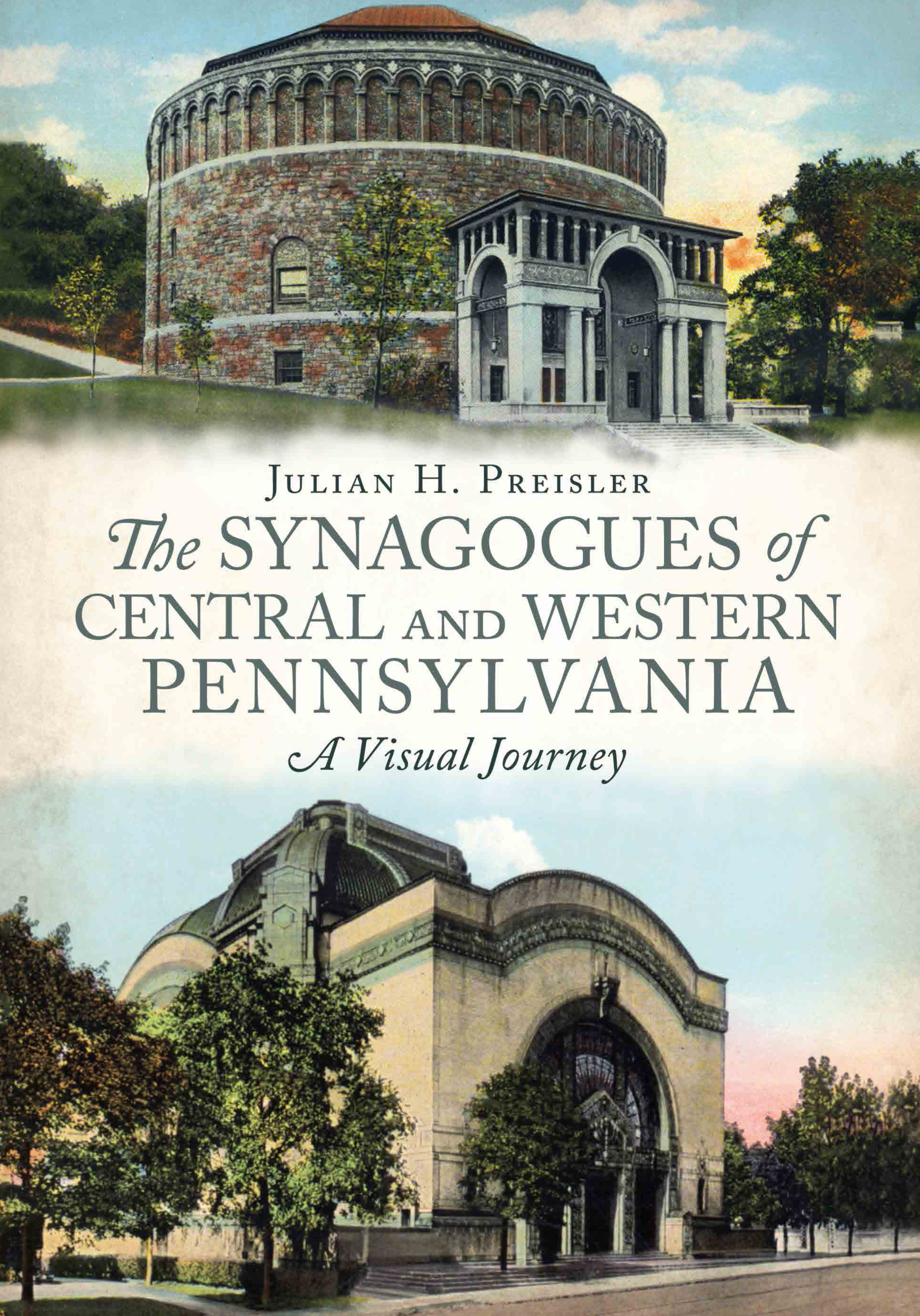 The Synagogues of Central & Western Pennsylvania: A Visual Journey